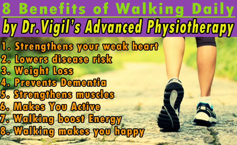 8 Benefit of Walking Daily by Dr. Vigil's Advanced Physiotherapy